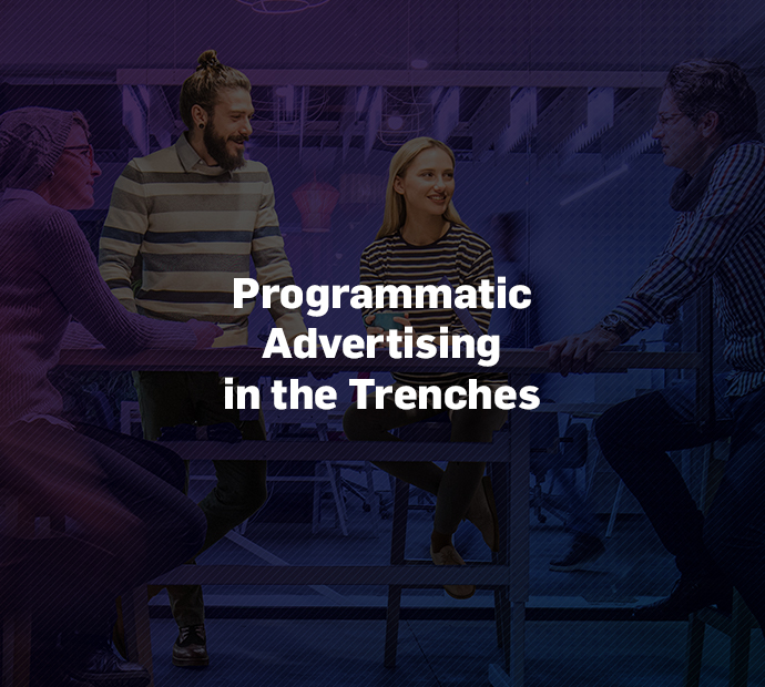 Programmatic Advertising in the Trenches